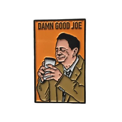 Dougie Jones Damn Good Joe Enamel Pin