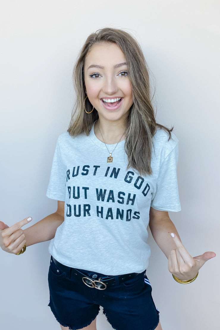 Trust In God But Wash Your Hands Tee