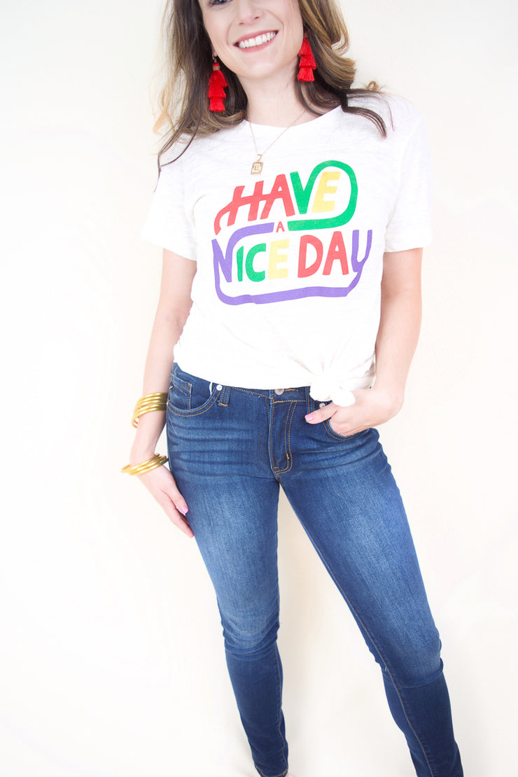Have A Nice Day Tee - The Willow Tree Boutique
