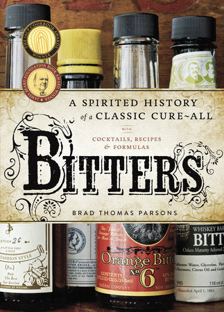BITTERS -A Spirited History of a Classic Cure-all