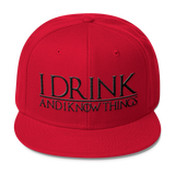 I Drink and I Know Things Wool Blend Snapback