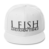 I Fish and I Know Things #GOT Wool Blend Snapback