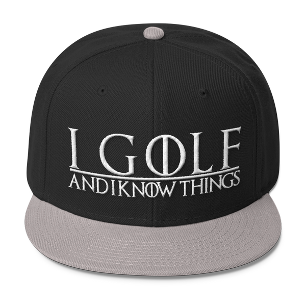 I Golf and I Know Things #GOT Wool Blend Snapback