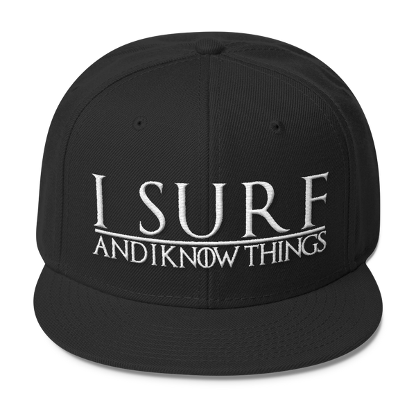 I Surf and I Know Things #GOT Wool Blend Snapback