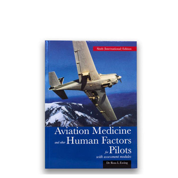 Aviation Medicine and other Human Factors for Pilots (6th Ed'n 2008) - GST Excl