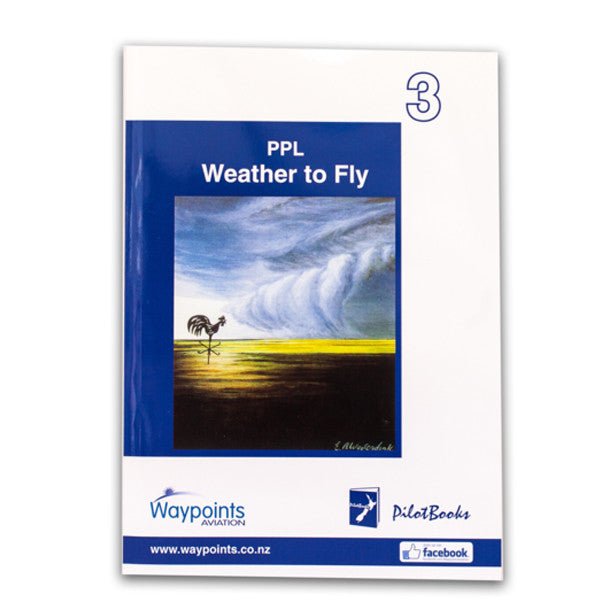 Vol 03: PPL Weather to Fly (Meteorology) (September 2018) - GST Excl