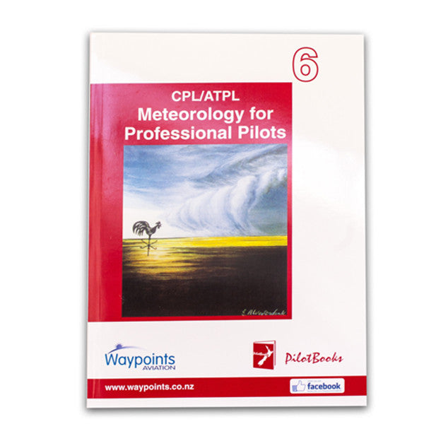 Vol 06: CPL/ATPL Meteorology for Professional Pilots (May 2020) - GST Excl