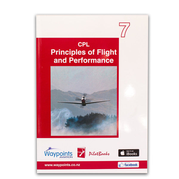Vol 07: CPL Principles of Flight and Performance (October 2017) - GST Excl