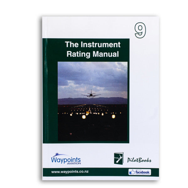 Vol 09: The Instrument Rating Manual (May 2019) - GST Excl