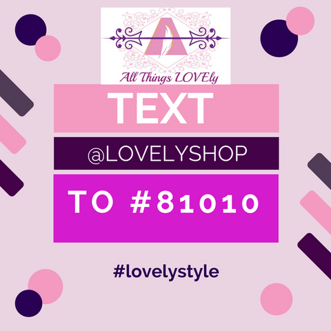 Text message alerts for All Things lovely shop Boutique for moms Comfortable Clothing