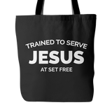 Trained to Serve Jesus at Set Free Tote Bag