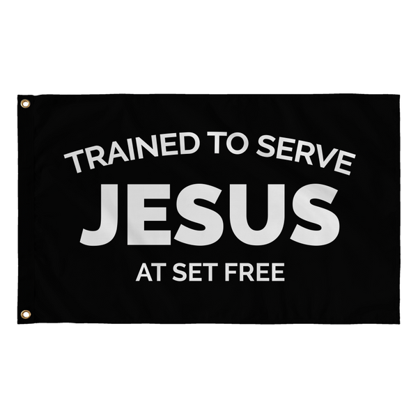 Trained to Serve Jesus at Set Free Black Flag