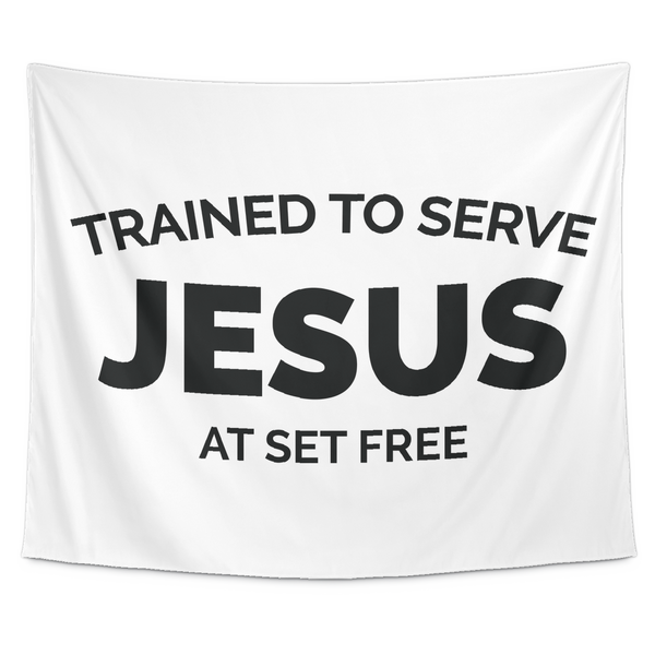 Trained to Serve Jesus at Set Free White Wall Hanging Tapestry