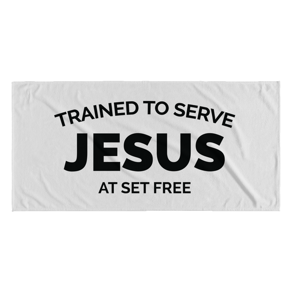 Trained to Serve Jesus at Set Free Beach Towel - White Both Sides