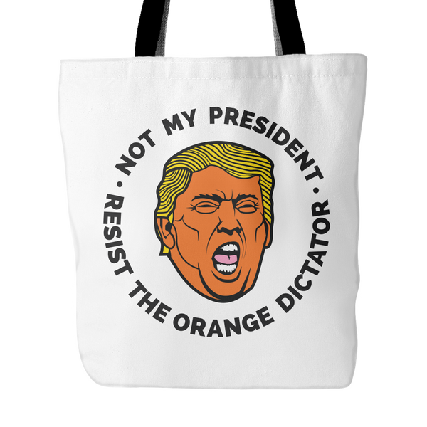 Not My President Donald Trump Resist The Orange Face Dictator - Tote Bag Book Bag