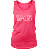 As Nice As Jesus - District Womens Tank