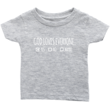 God Loves Everyone - Infant Tshirt
