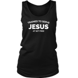 Trained to Serve Jesus at Set Free Womens Tank Top