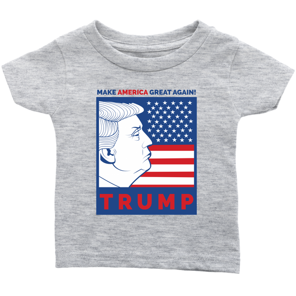 Donald Trump Make America Great Again - Infant Tshirt Tees