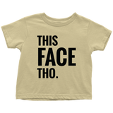 This Face Tho Printed on Magic Baby - Toddler T-Shirt Tees