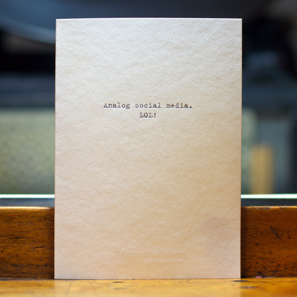 Message inside: Analog social media. LOL!