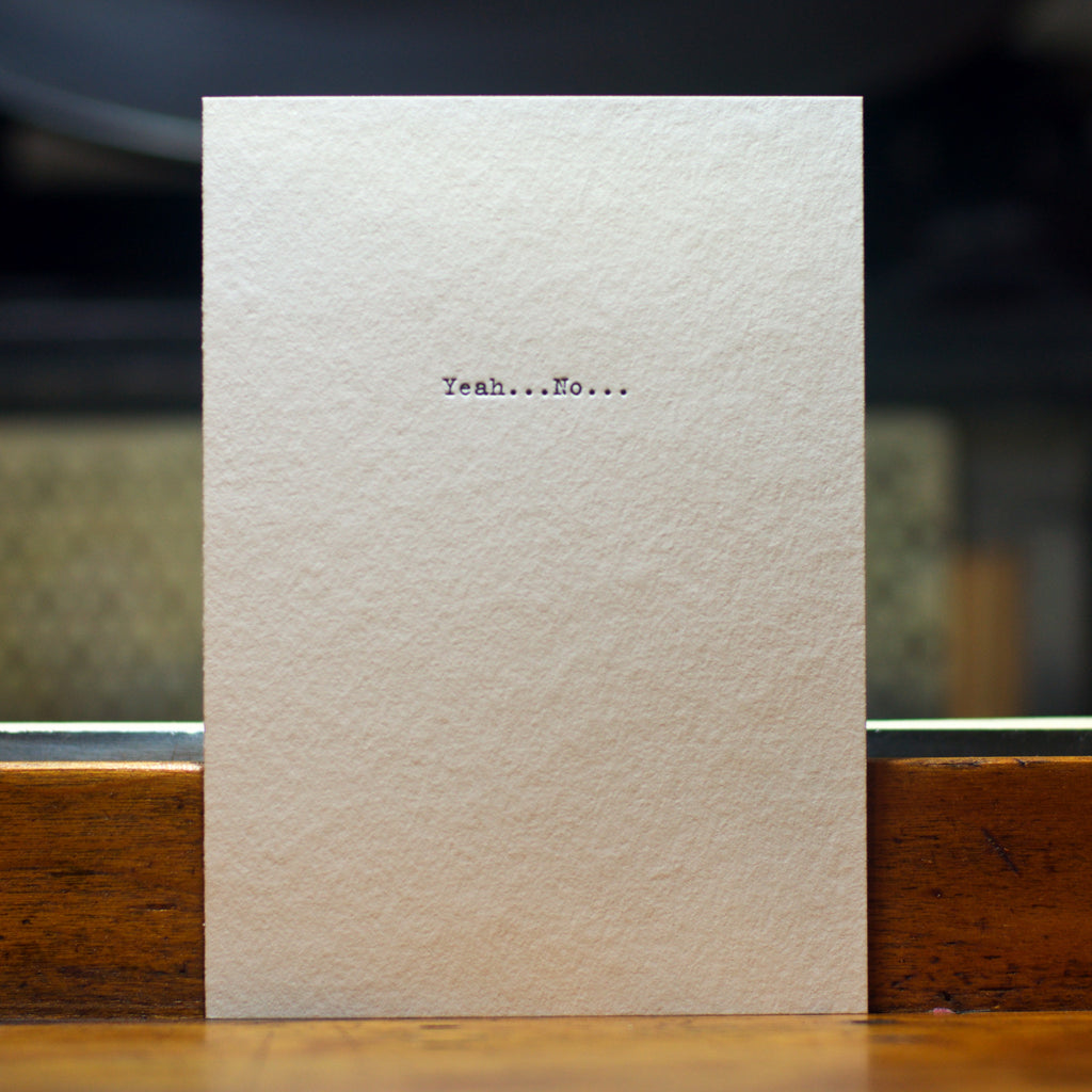 yeah... no... letterpress card