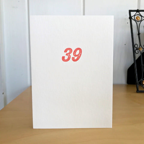 39 again? letterpress card