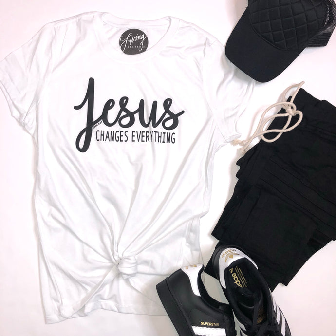 Jesus Changes Everything Tee - Living On A Prayer Boutique