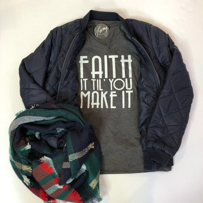 Faith It Til' You Make It V-Neck Tee - Living On A Prayer Boutique