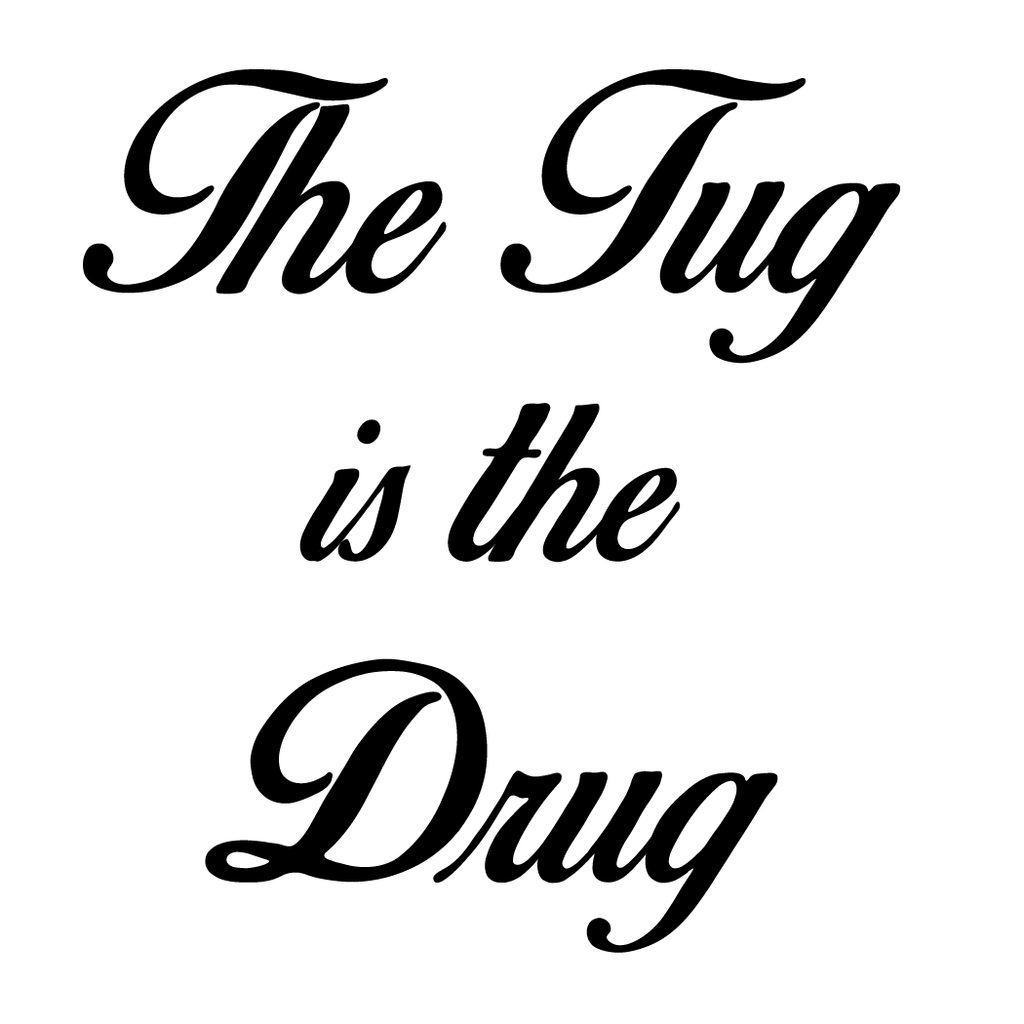 The Tug Is The Drug Sticker