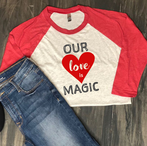 Valentine's Day Shirt: Our Love is Magic
