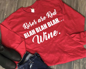 Valentine's Day Shirt: Roses are Red Blah Blah Blah Wine