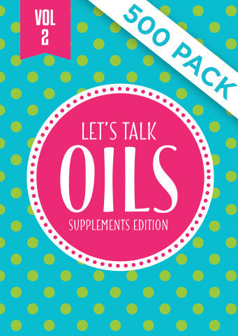 "Lets Talk Oils Vol 2 ""Supplements Edition"" - Pack of 500"