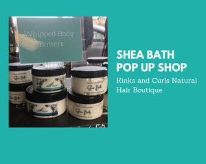 Recap: Shea Bath Pop Up Shop at Kinks and Curls Natural Hair Boutique