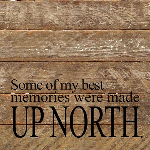 Some Of My Best Memories Sign