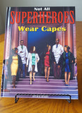 Not All Superheroes Wear Capes by Alecia R Heffner - Wonders of the World Book and Toy Store