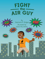 Fight the Air Guy (I SPaT 4 Children) (Volume 3) by Stephanie R Bridges - Wonders of the World Book and Toy Store