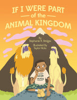 If I Were Part of the Animal Kingdom (I SPaT for Children) (Volume 1) by Stephanie R Bridges