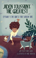 (Jaden Toussaint, the Greatest) Episode 1:  The Quest for Screen Time
