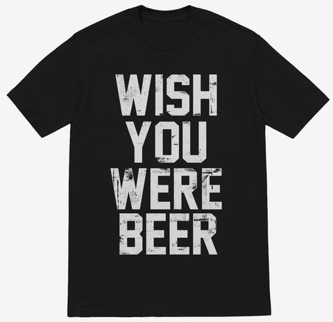 Wish You Were Beer T-Shirt