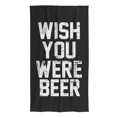 Wish You Were Beer Beach Towel