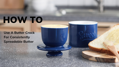 How To Use A Butter Crock For Consistently Spreadable Butter