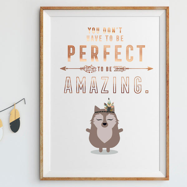 Foiled quote art print: You don't have to be perfect to be amazing