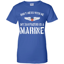 Women's Don't Mess With Me My Boyfriend Is A Marine Fitted T-Shirt