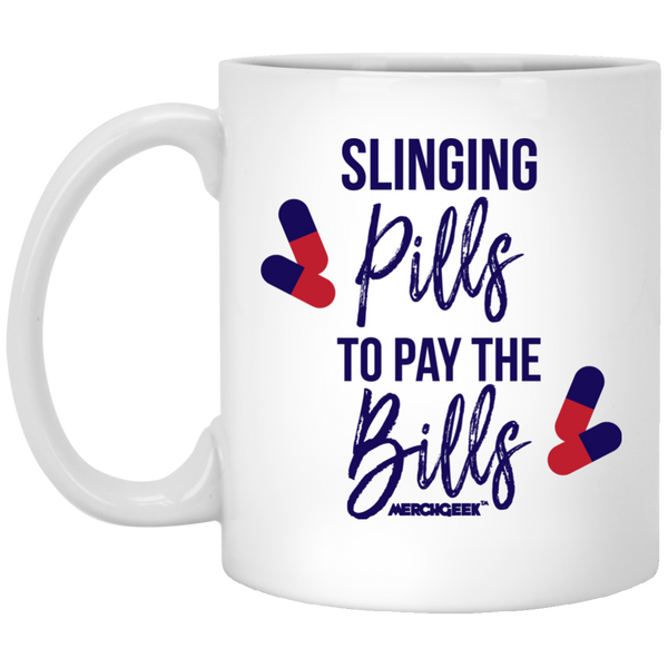 Slinging Pills To Pay The Bills Coffee Mug