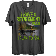 Unisex I Have A Retirement Plan I Plan to Fish Relaxed T-Shirt