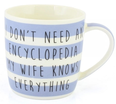 I DONT NEED AN ENCYCLOPEDIA MUG