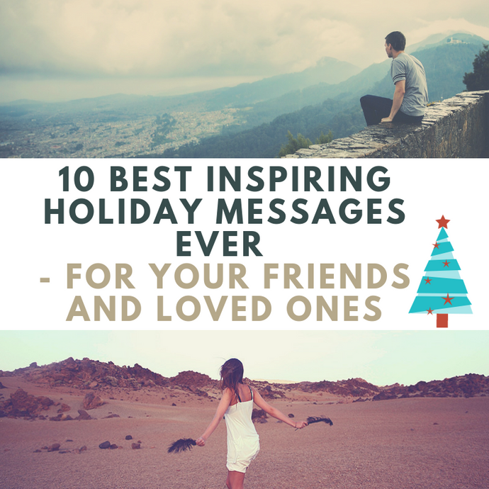 10 Best Inspiring Holiday Messages Ever