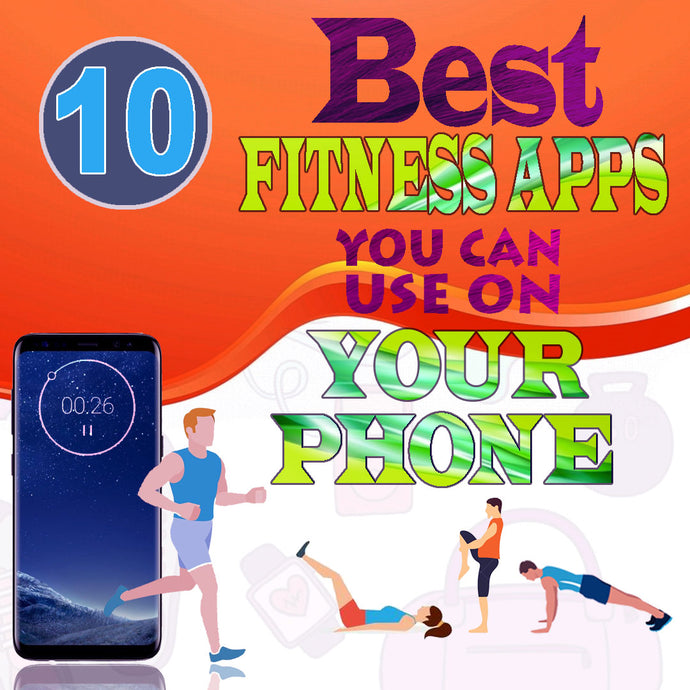Best Fitness Apps You Can Use On Your Phone!