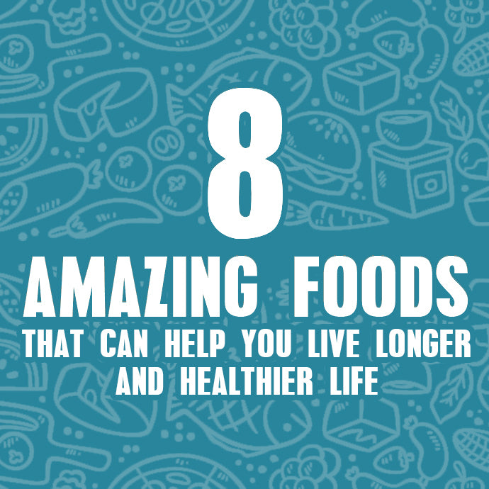 8 Amazing Foods That Can Help You Live Longer and Healthier Life!